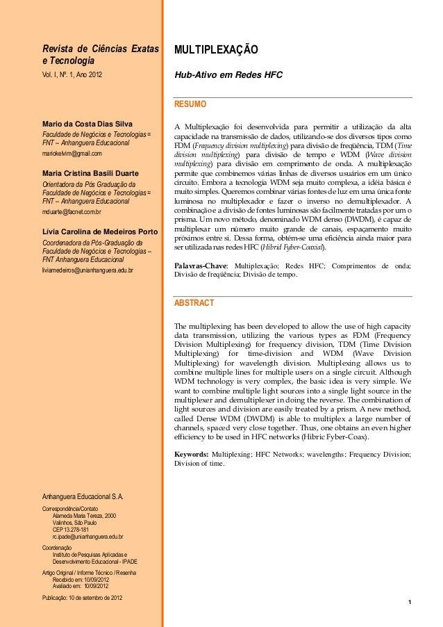 Revista de Ciências Exatas e Tecnologia  MULTIPLEXAÇÃO  Vol. I, Nº. 1, Ano 2012  Hub-Ativo em Redes HFC RESUMO  Mario da C...