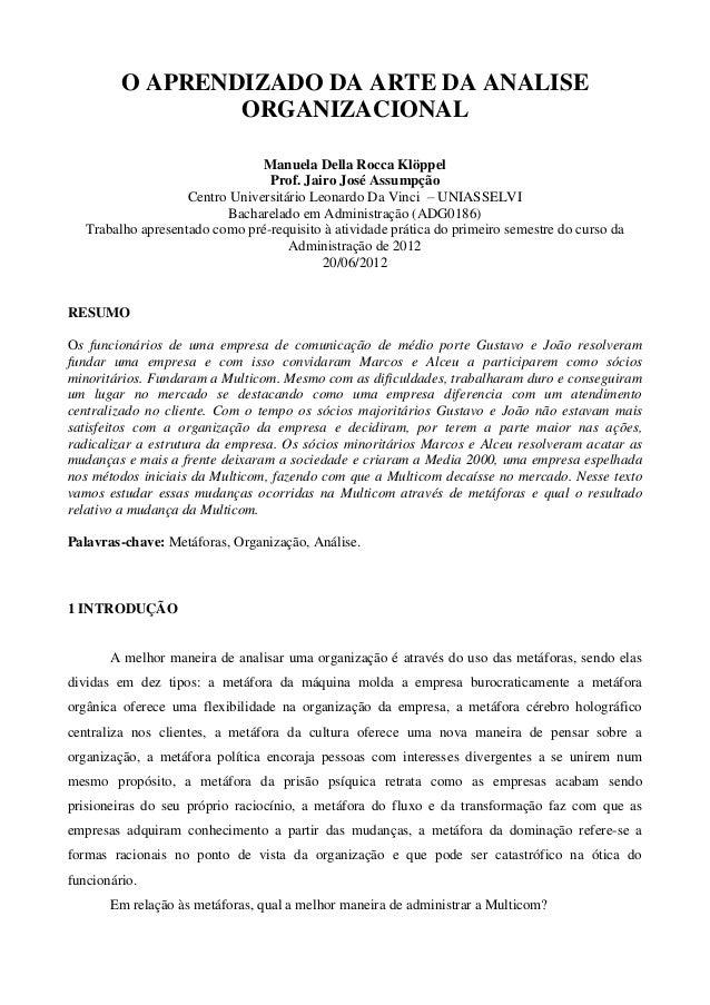 O APRENDIZADO DA ARTE DA ANALISE ORGANIZACIONAL Manuela Della Rocca Klöppel Prof. Jairo José Assumpção Centro Universitári...