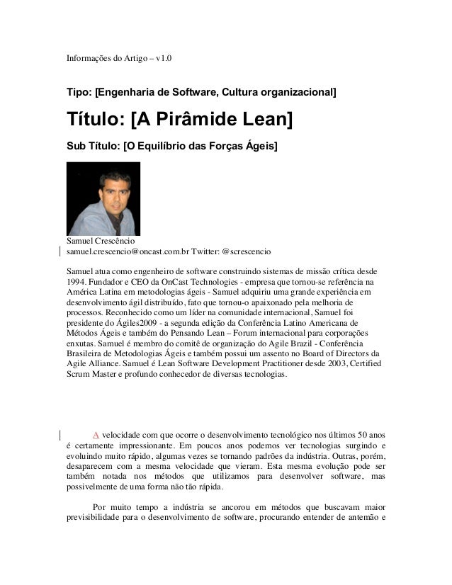 Informações do Artigo – v1.0Tipo: [Engenharia de Software, Cultura organizacional]Título: [A Pirâmide Lean]Sub Título: [O ...