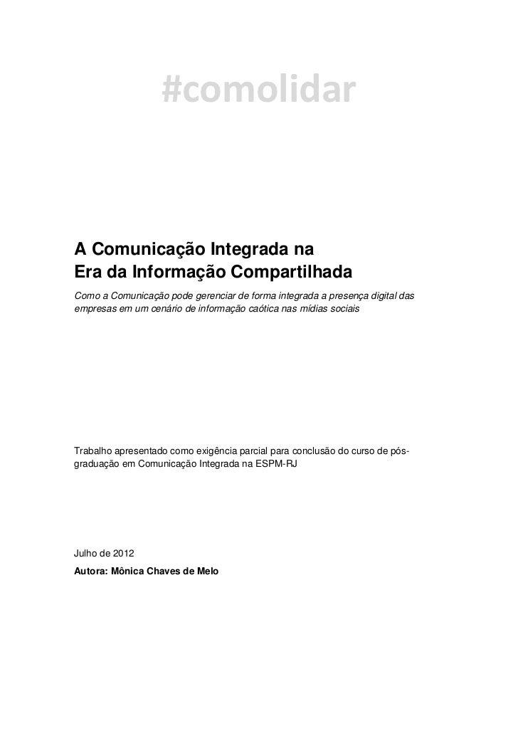 #comolidarA Comunicação Integrada naEra da Informação CompartilhadaComo a Comunicação pode gerenciar de forma integrada a ...