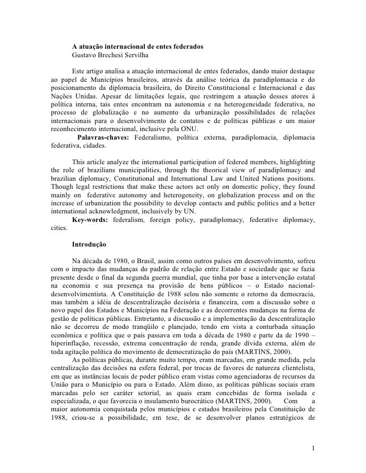 A atuação internacional de entes federados        Gustavo Brechesi Servilha          Este artigo analisa a atuação interna...