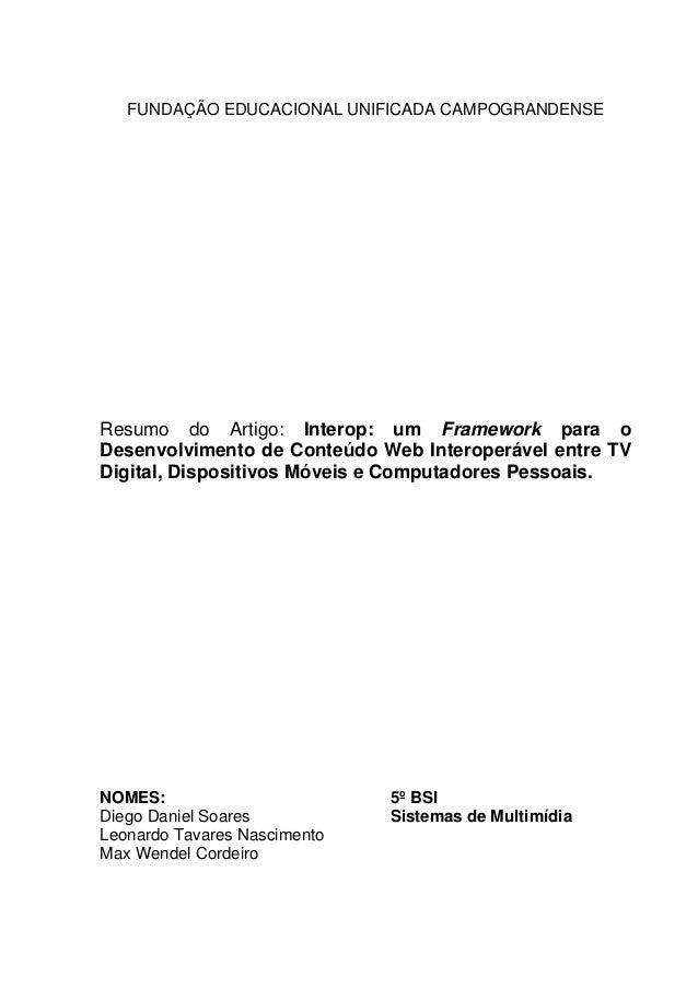 FUNDAÇÃO EDUCACIONAL UNIFICADA CAMPOGRANDENSE Resumo do Artigo: Interop: um Framework para o Desenvolvimento de Conteúdo W...