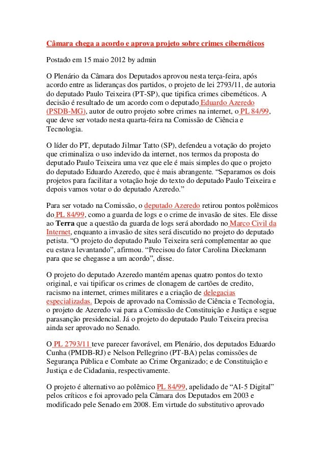 Câmara chega a acordo e aprova projeto sobre crimes cibernéticosPostado em 15 maio 2012 by adminO Plenário da Câmara dos D...