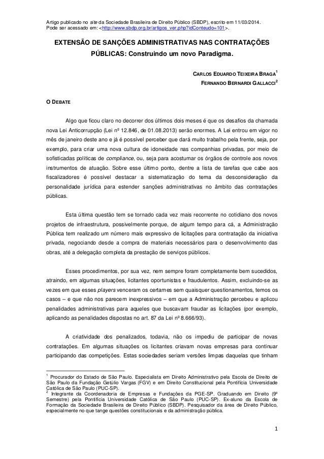 Artigo publicado no site da Sociedade Brasileira de Direito Público (SBDP), escrito em 11/03/2014. Pode ser acessado em: <...