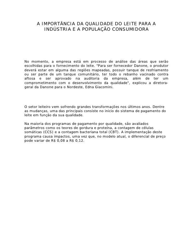 A IMPORTÂNCIA DA QUALIDADE DO LEITE PARA A          INDÚSTRIA E A POPULAÇÃO CONSUMIDORA     No momento, a empresa está em ...