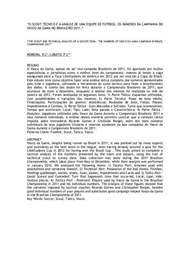 """""""O SCOUT TÉCNICO E A ANÁLISE DE UMA EQUIPE DE FUTEBOL: OS NÚMEROS DA CAMPANHA DOVASCO DA GAMA NO BRASILEIRO 2011.""""""""THE SCO..."""