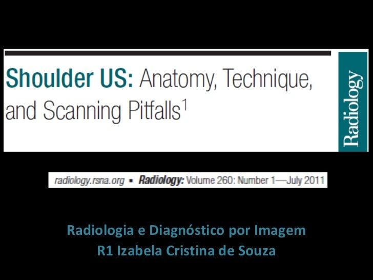 Radiologia e Diagnóstico por Imagem    R1 Izabela Cristina de Souza