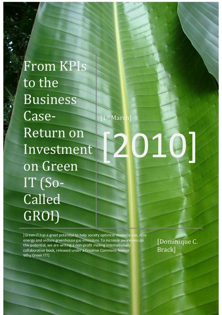 From KPIsto theBusinessCase-                                         [1st March]Return onInvestmenton Green               ...