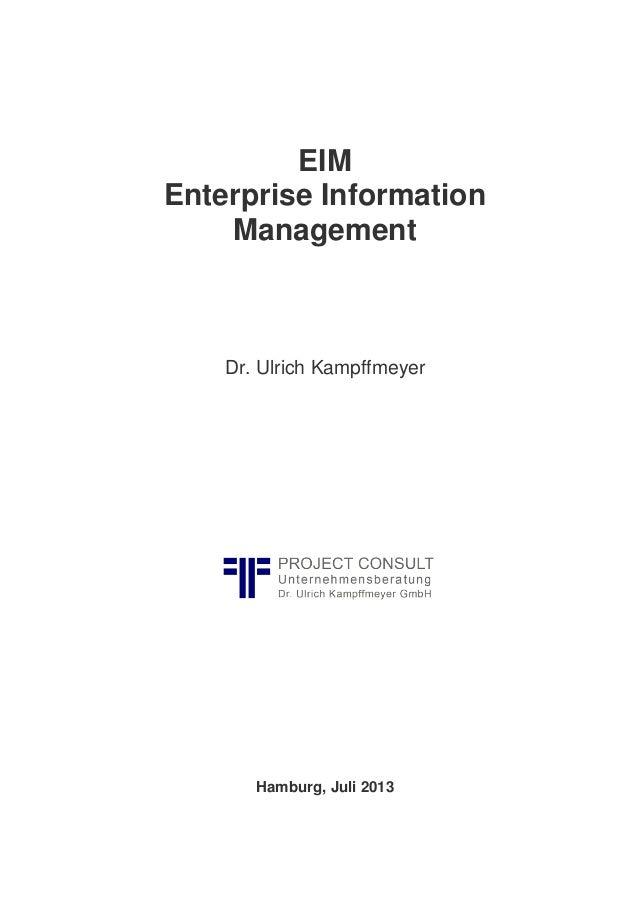 EIM Enterprise Information Management Dr. Ulrich Kampffmeyer Hamburg, Juli 2013