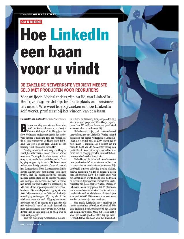ECONOMIE OMSLAGARTIKEL52 • ELSEVIER 8 JUNI 2013Binnen een dag een nieuwe baan vin-den? Het kan via LinkedIn, zo bewijstKat...