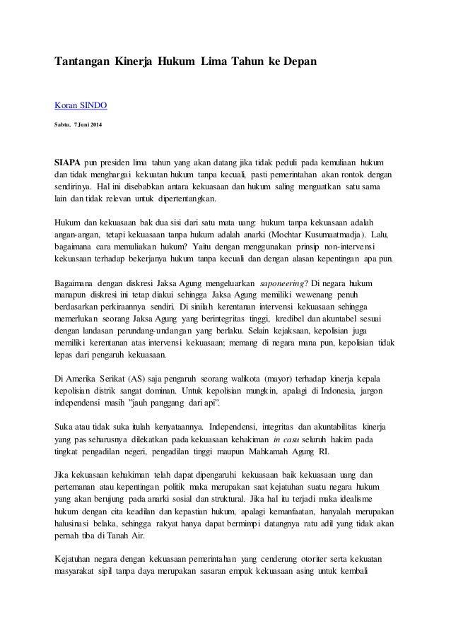 Tantangan Kinerja Hukum Lima Tahun ke Depan Koran SINDO Sabtu, 7 Juni 2014 SIAPA pun presiden lima tahun yang akan datang ...