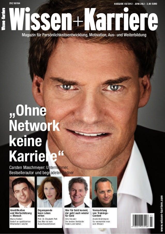 AUSGABE 03/2012 · JUNI/JULI · 3,90 EUROZKZ 80194 www.wissen-karriere.com 4 198019 403908 0 3 Wer für Geld kommt, der geht ...