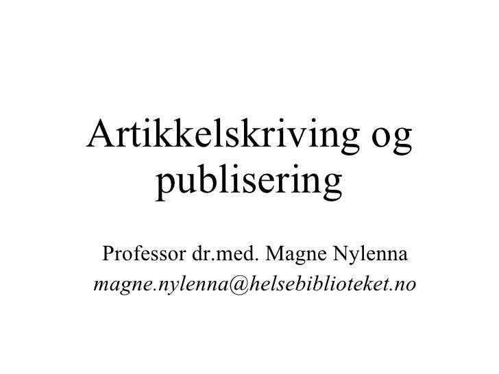 Artikkelskriving og publisering Professor dr.med. Magne Nylenna [email_address]