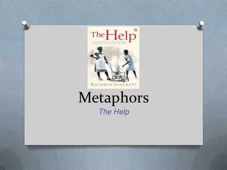 Metaphors  The Help
