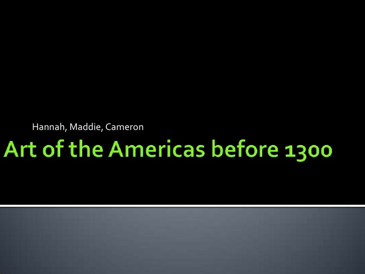 Art in the americas before1300