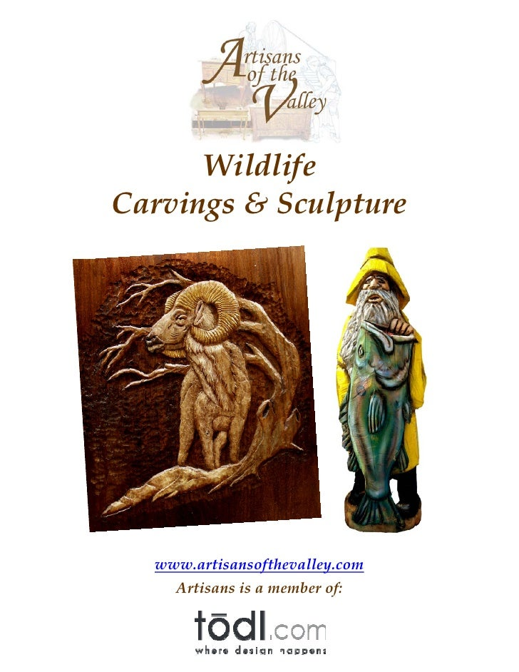Wildlife Carvings & Sculpture       www.artisansofthevalley.com     Artisans is a member of: