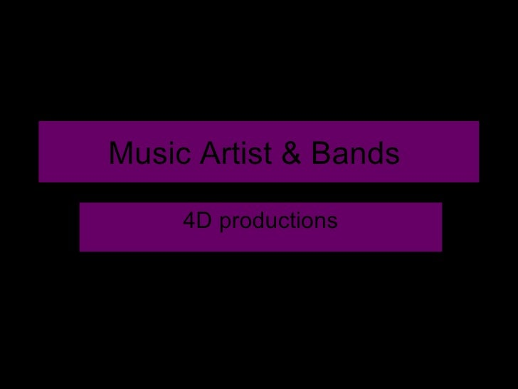 Music Artist & Bands  4D productions