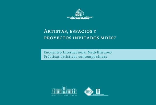 Artistas, espacios y proyectos invitados MDE07