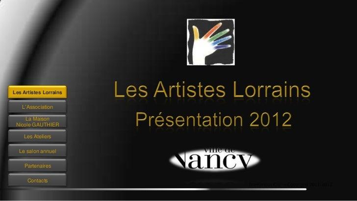 Les Artistes Lorrains   L'Association     La Maison Nicole GAUTHIER    Les Ateliers  Le salon annuel    Partenaires      C...
