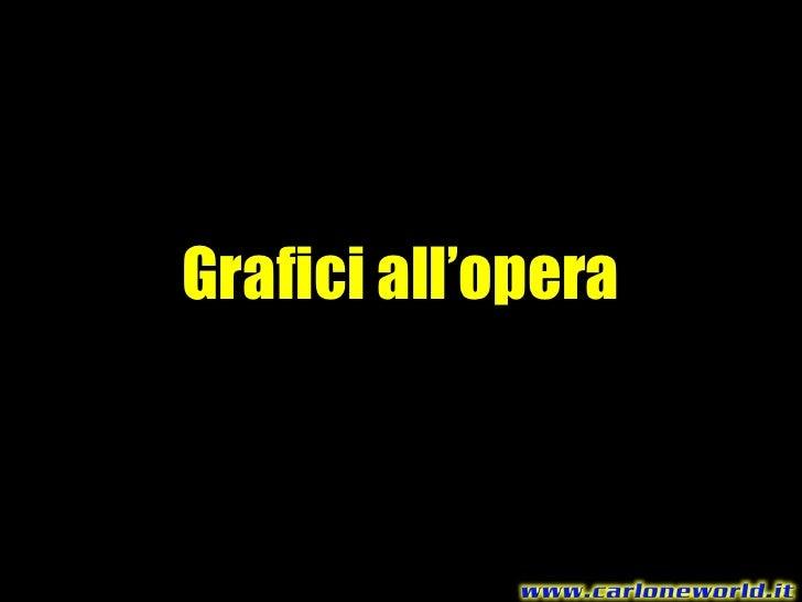 Grafici all'opera