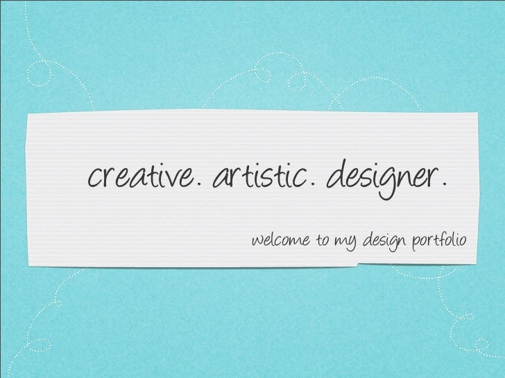<creative. artistic. designer.               welcome to my design portfolio