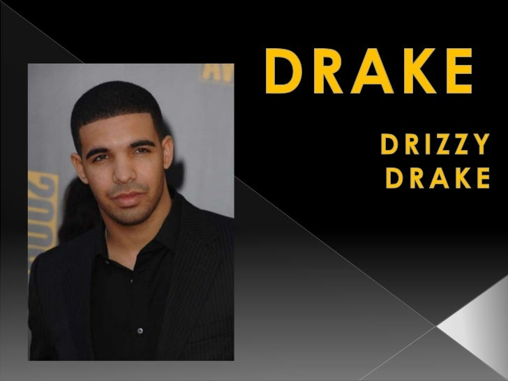 FULL NAME: AUBREY DRAKE GRAHAM  aka: DRIZZY DRAKE  DATE OF BIRTH: OCTOBER 24 1986  GENRE: R&B/Hip Hop/ Rap/Pop  PLACE : To...