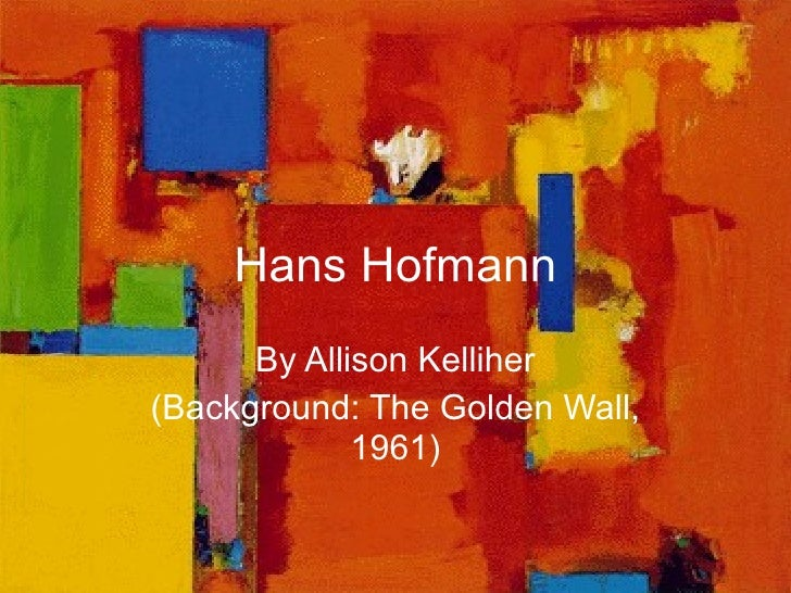 Hans Hofmann By Allison Kelliher (Background: The Golden Wall, 1961)