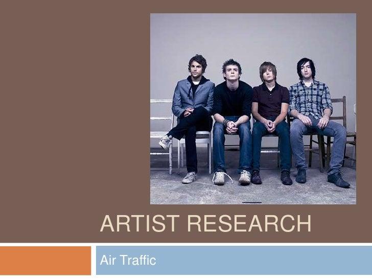 Artist Research<br />Air Traffic<br />