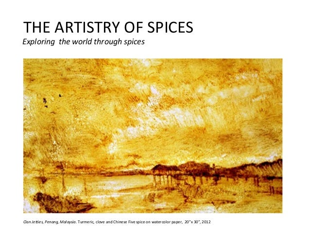 THE ARTISTRY OF SPICESExploring the world through spicesClan Jetties, Penang, Malaysia. Turmeric, clove and Chinese Five s...