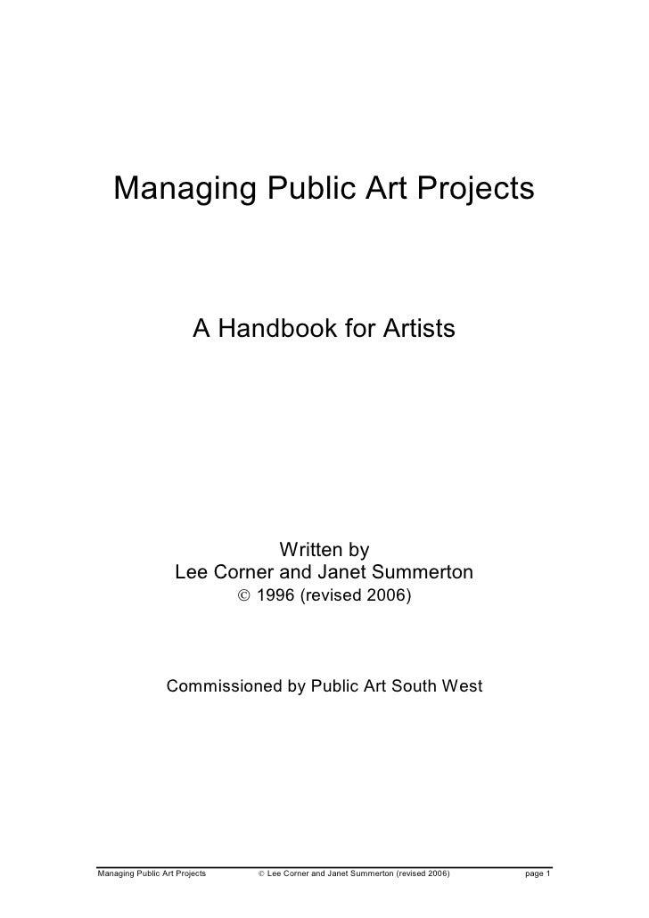 Managing Public Art Projects                        A Handbook for Artists                              Written by        ...