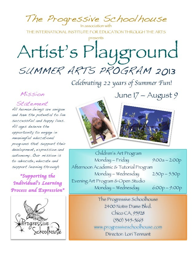 The Progressive Schoolhouse Artist's Playground SUMMER ARTS PROGRAM 2013 Mission Statement All human beings are unique and...