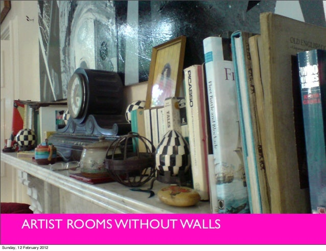 ARTIST ROOMS WITHOUT WALLS Sunday, 12 February 2012