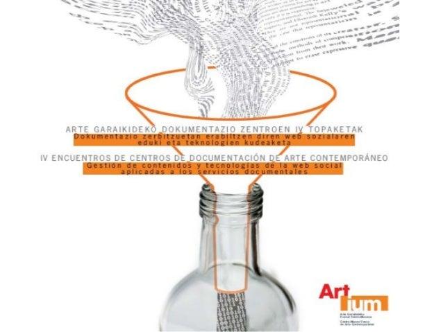 Centro de Documentación de ARTIUM: 2006-2008• Archivo fotográfico• Nuevas actividades de extensión cultural• Aplicaciones ...
