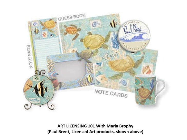 ART LICENSING 101 With Maria Brophy (Paul Brent, Licensed Art products, shown above)