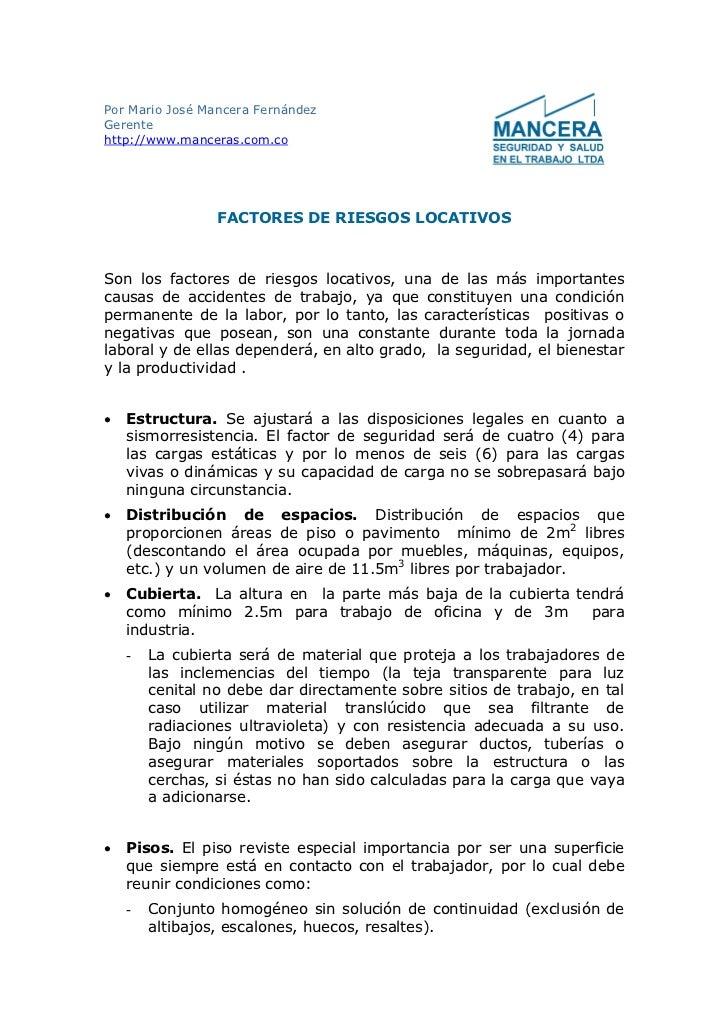 Por Mario José Mancera FernándezGerentehttp://www.manceras.com.co                 FACTORES DE RIESGOS LOCATIVOSSon los fac...