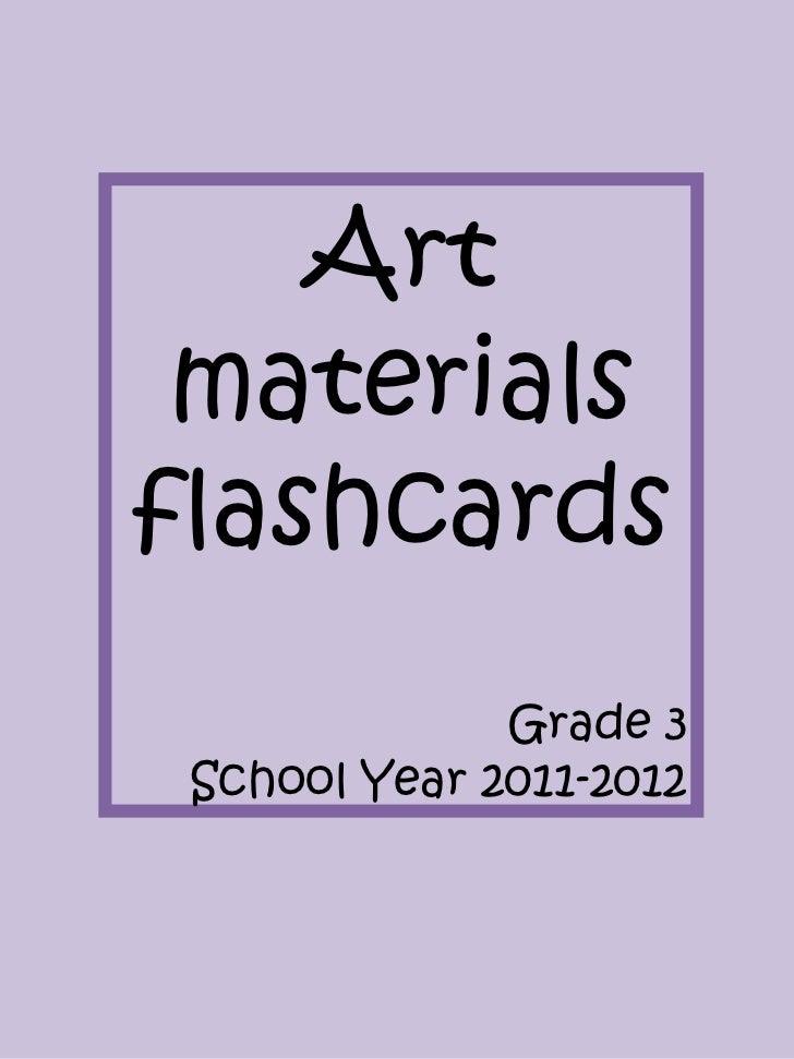 Art materialsflashcards              Grade 3 School Year 2011-2012