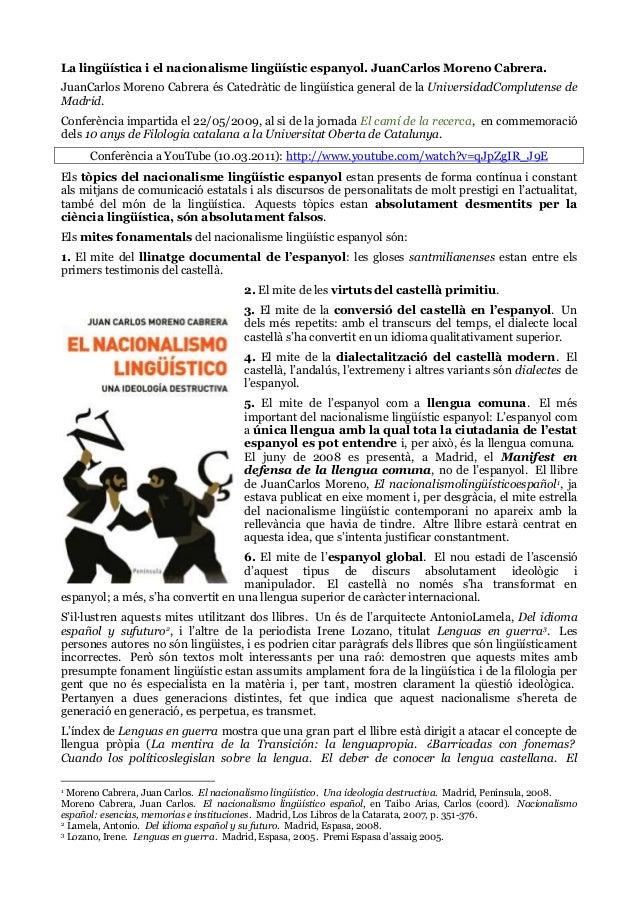 La lingüística i el nacionalisme lingüístic espanyol. JuanCarlos Moreno Cabrera. JuanCarlos Moreno Cabrera és Catedràtic d...