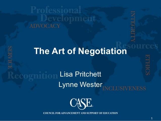 1 The Art of Negotiation Lisa Pritchett Lynne Wester
