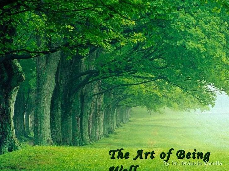 The Art of Being         By Dr. Dráuzio Varella               By Dr. Dráuzio Varella