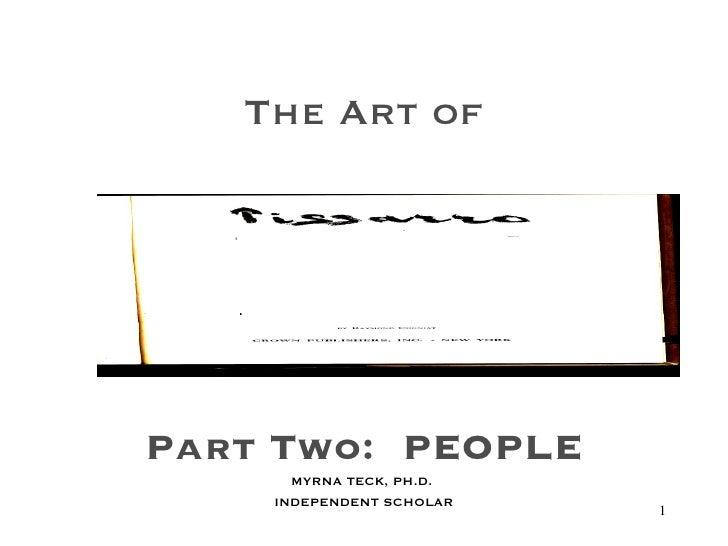 The Art of Part Two:  PEOPLE MYRNA TECK, PH.D.  INDEPENDENT SCHOLAR