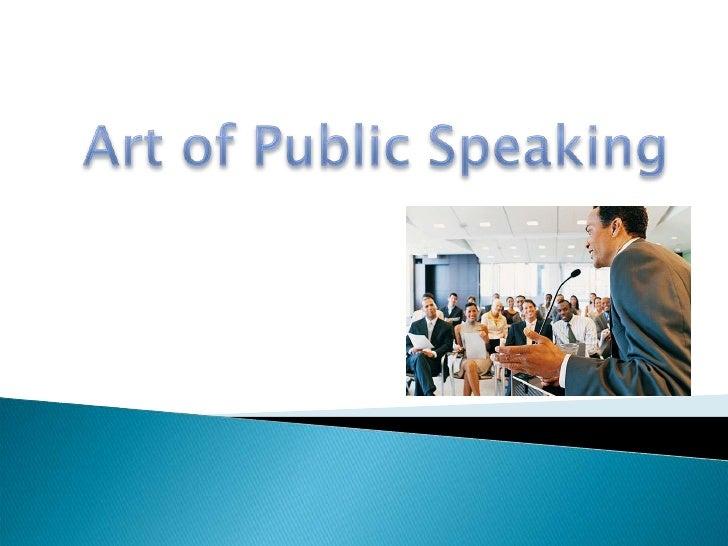 Art of Public Speaking<br />