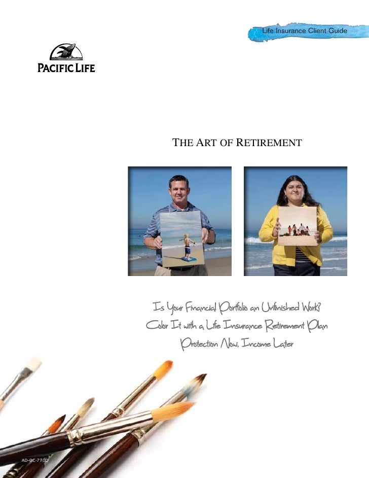 Life Insurance Client Guide                   The Art of Retirement              Is Your Financial Portfolio an Unfinished...