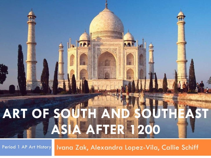 Art Of South And Southeast Asia After 1200 Alex, Ivana, Callie 1