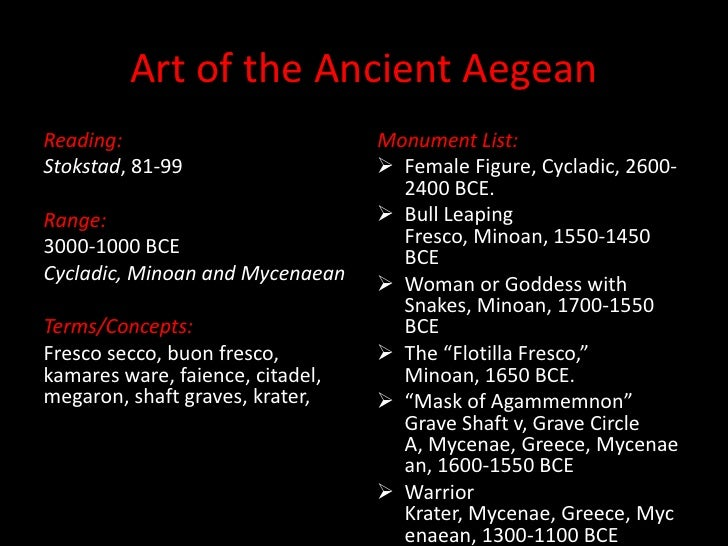 Art of the Ancient Aegean<br />Reading:<br />Stokstad, 81-99<br />Range:<br />3000-1000 BCE<br />Cycladic, Minoan and Myce...