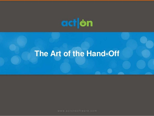The Art of the Hand-Off