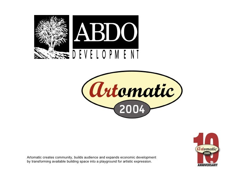 Artomatic creates community, builds audience and expands economic development by transforming available building space int...
