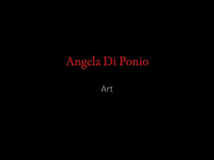 Angela Di Ponio<br />Art<br />