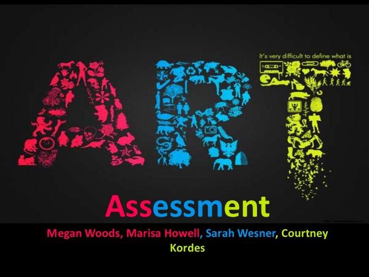 AssessmentMegan Woods, Marisa Howell, Sarah Wesner, Courtney                     Kordes