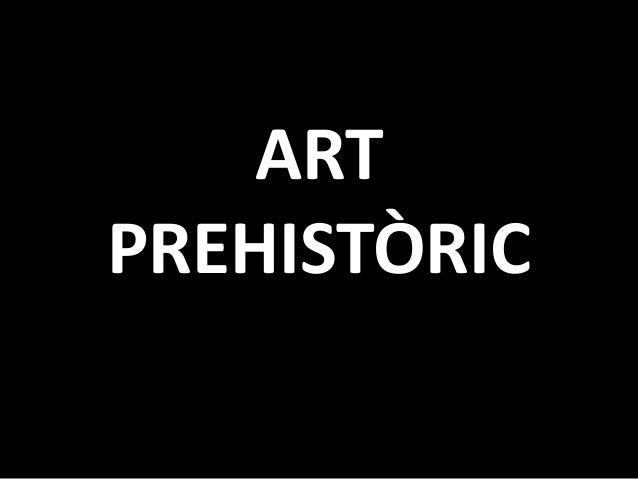 ART  PREHISTÒRIC