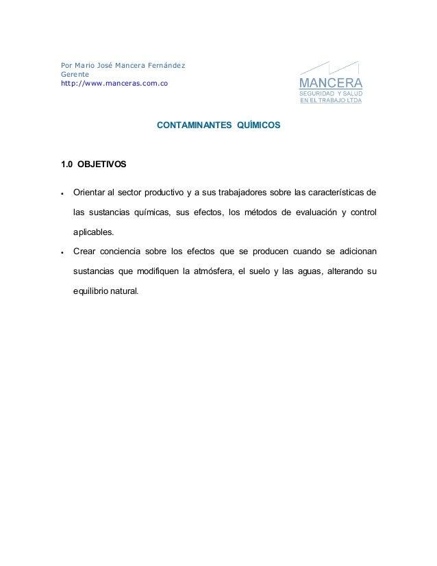 Por Mario José Mancera FernándezGerentehttp://www.manceras.com.co                          CONTAMINANTES QUÍMICOS1.0 OBJET...